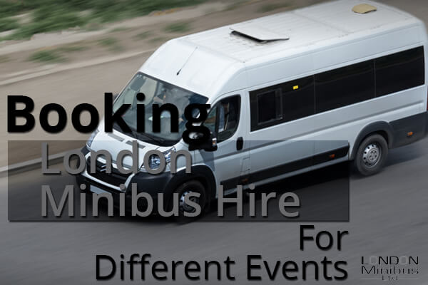Booking London Minibus Hire For Different Events