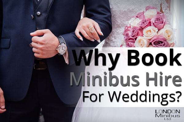 Why Book Minibus Hire For Weddings