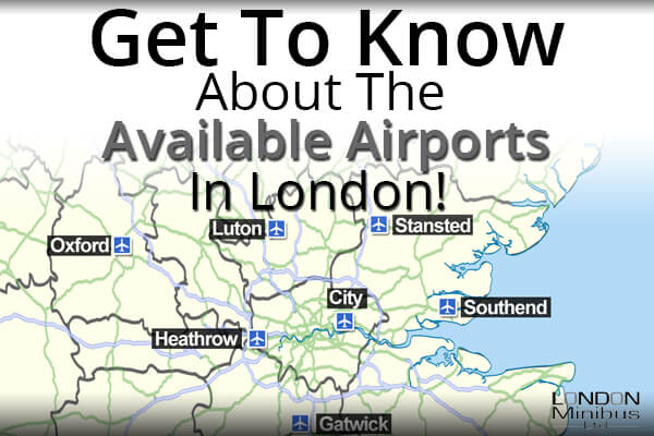 Get To Know About The Available Airports In London!