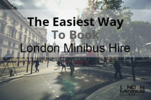 The Easiest Way To Book London Minibus Hire
