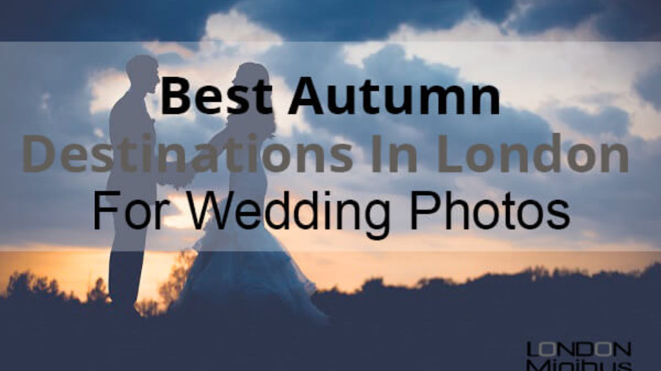 Best Autumn Destinations In London For Wedding Photos