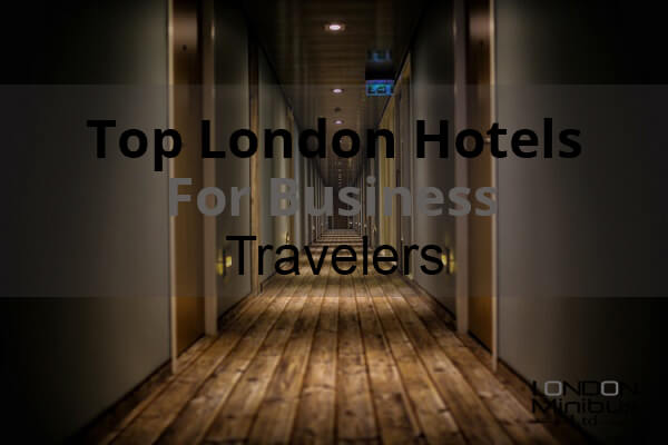 Top London Hotels For Business Travelers