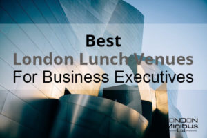 Best London Lunch Venues For Business Executives