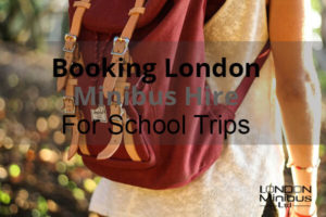 Booking London Minibus Hire For School Trips